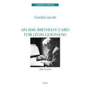 Gordon Jacob: An 80th Birthday Card For Leon Goossens