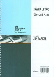 Jim Parker: Jazzed Up Too for Oboe