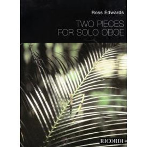 Ross Edwards: Pieces (2) for Solo Oboe
