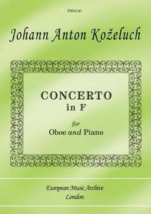 Kozeluch, Johann Anton: Concerto In F Major (Oboe & Piano)