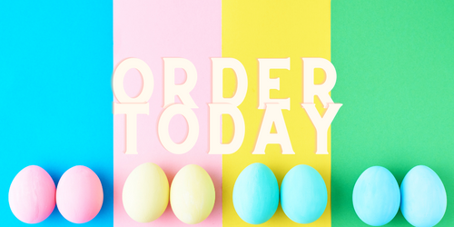 Have you ordered your Easter products yet?