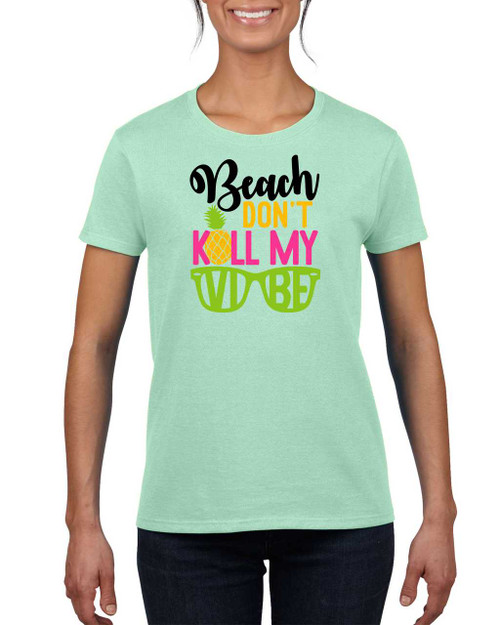 Beach don't kill my vibe