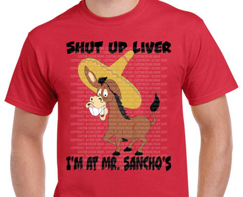Sancho's Shut Up Liver Customer Created