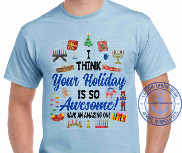 I Think Your Holiday is Awesome
