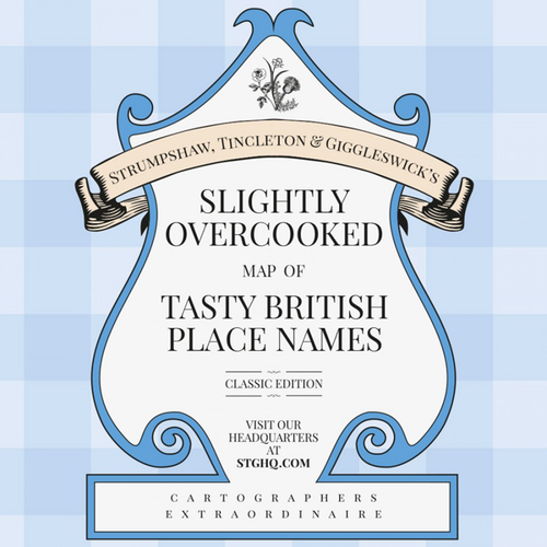 ST&G's Slightly Overcooked Map of Tasty British Place Names