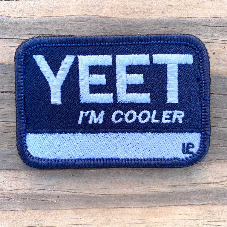 YEET I'm Cooler 2x3 Loyalty Patch