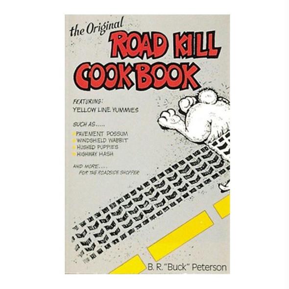 THE ORIGINAL ROAD KILL COOKBK