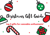 Top Five Gifts For Your Favourite Cannabis Enthusiast