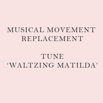 Musical Movement Replacement - Waltzing Matilda