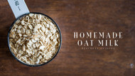 Make Your Own Oat Milk