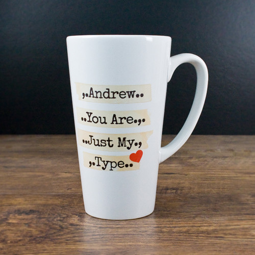 Personalised Latte Mug, You Are Just My Type