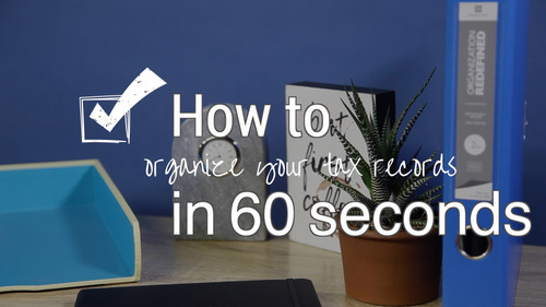 How To In 60 Seconds: Organize Your Tax Records