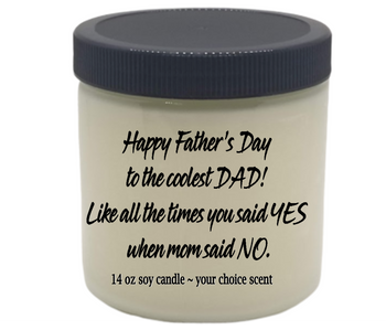 Funny Mother's Father's Day Funny VEGAN 14 oz glass jar themed soy candle YOU ARE THE COOLEST DAD