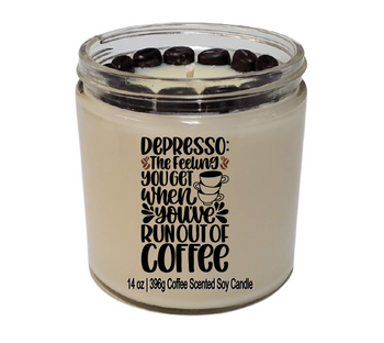 Funny soy candle DEPRESSO The Feeling When You Run Out Of Coffee