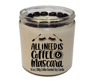 Funny soy candle All I Need Is Coffee and Mascara