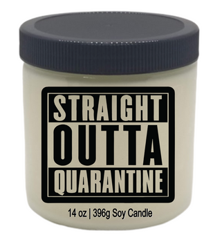 Funny Sarcastic soy candle | STRAIGHT OUTTA QUARANTINE