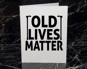 OLD LIVES MATTER Funny Birthday Card| Inappropriate Humor | Naughty Birthday Humor | Bday Card | Getting Old