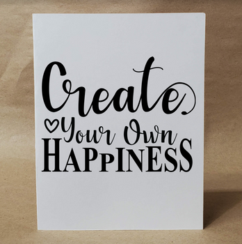 CREATE YOUR OWN HAPPINESS | Encouragement Card| Inspirational Card | Birthday Card | Card for Friend