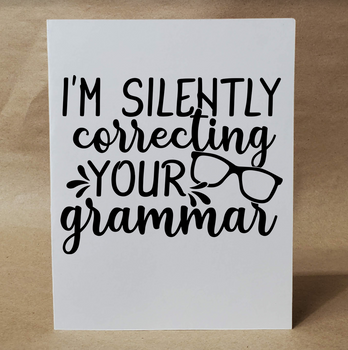 I'm Silently Correcting Your Grammar | Funny Greeting Card