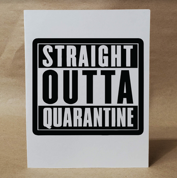 STRAIGHT OUTTA QUARANTINE | Funny Greeting Card | Card for Friend | Naughty Card