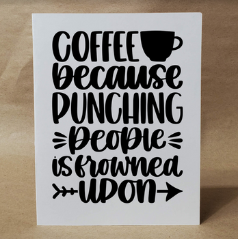 COFFEE Because Punching People Is Frowned Upon | Funny Greeting Card | Card for Friend