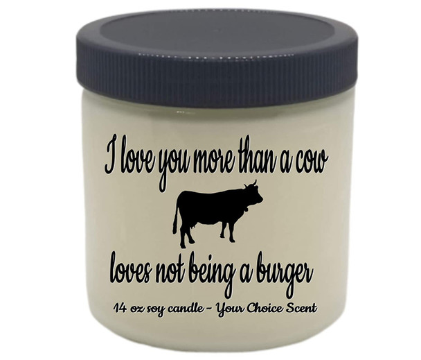 Funny VALENTINE'S DAY themed soy candle I LOVE YOU MORE THAN COWS/BURGERS