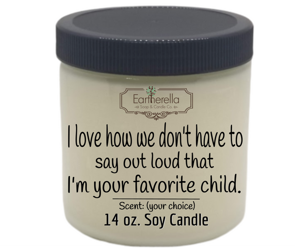 Funny Mother's Father's Day themed soy candle I'M YOUR FAVORITE CHILD