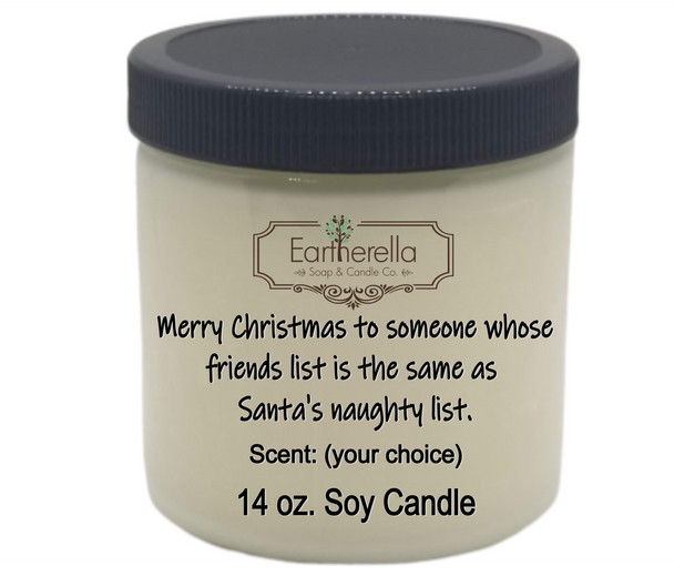 Funny soy Christmas candle:  Friends list is the same as Santa's naughty list
