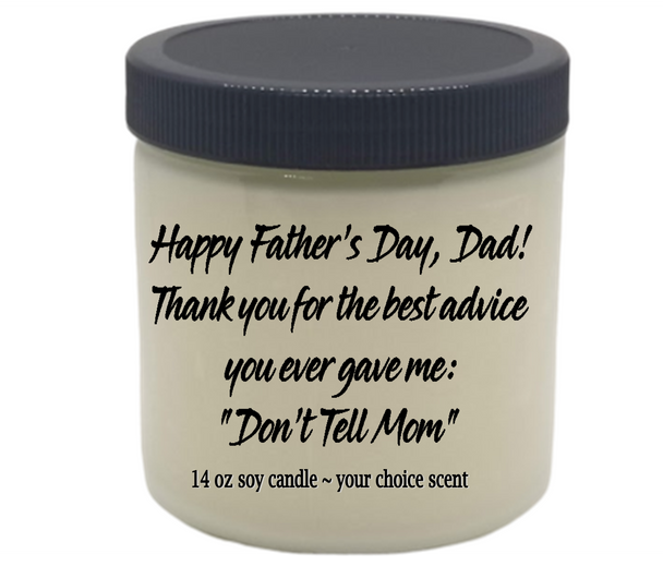 Funny Mother's Father's Day Funny VEGAN 14 oz glass jar themed soy candle BEST ADVICE DON'T TELL MOM