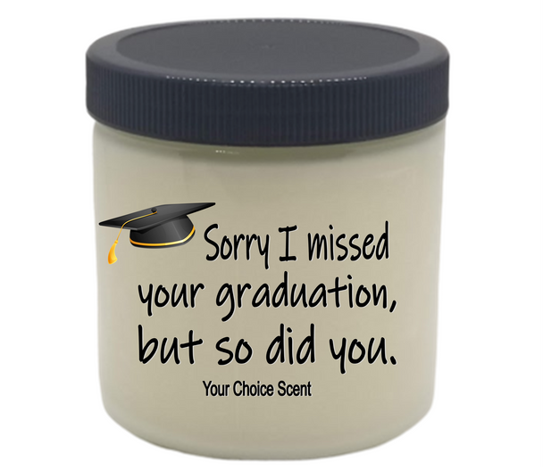Funny Graduation 2020 VEGAN 14 oz glass jar themed soy candle SORRY I MISSED YOUR GRADUATION