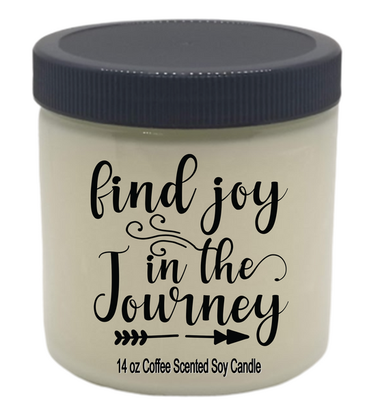Inspirational soy candle jar | FIND JOY IN THE JOURNEY