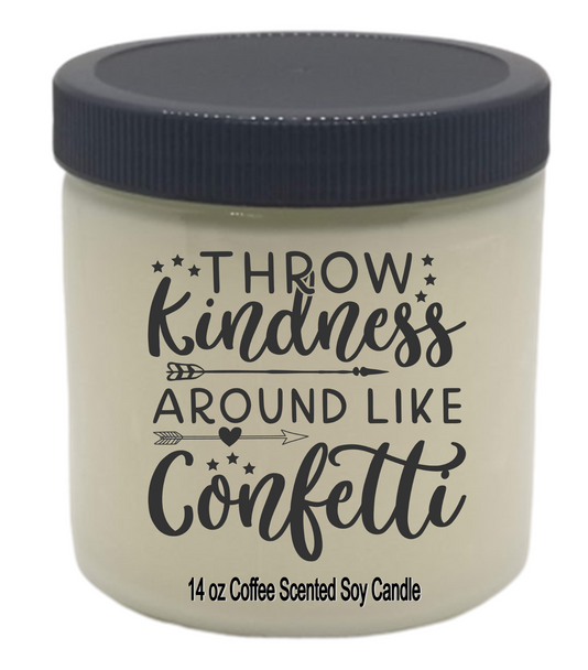 Inspirational soy candle jar | THROW KINDNESS AROUND LIKE CONFETTI