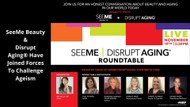 SeeMe Beauty & AARP's Disrupt Aging ®: The Disruption You've Been Waiting For.