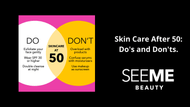Do's and Don'ts of Skin Care After 50