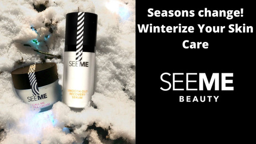 Seasons Change! Winter-ize Your Skincare