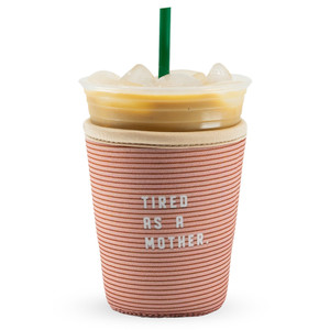 Go Cuff Beverage Sleeve - Tired As A Mother (Small)