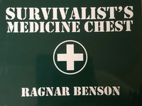 Survivalist's Medicine Chest by Ragnar Benson