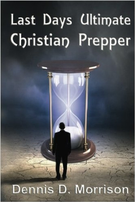 Last Days Ultimate Christian Prepper - Autographed by Author