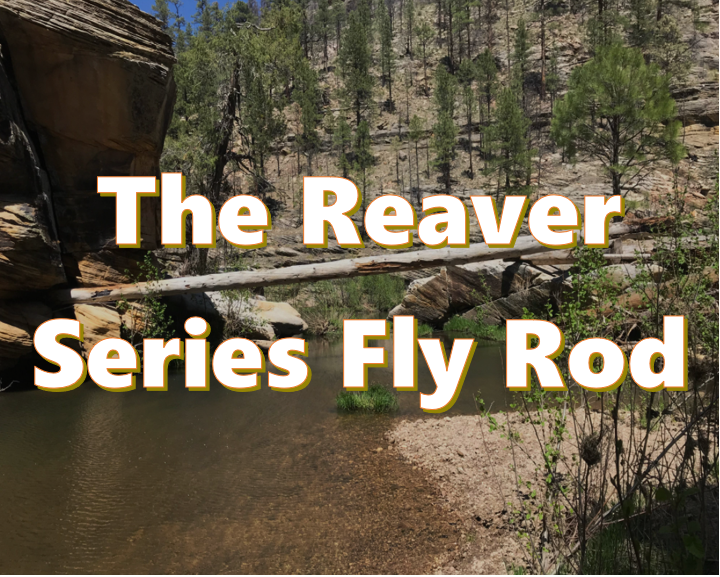 Reaver Fly Rod