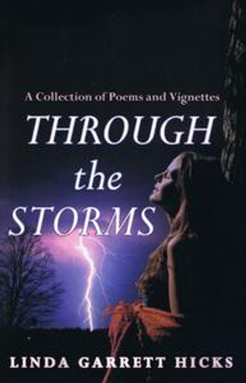 Through the Storms:  A Collection of Poems and Vignettes