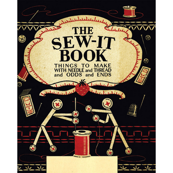 The Sew-It Book... Things to Make With Needle and Thread and Odds and Ends.