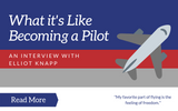 What It's Like Becoming a Pilot: An Interview With Elliot Knapp