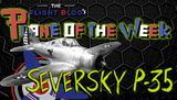 Plane of the Week: Seversky P-35