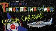 Plane of the Week: Cessna Caravan