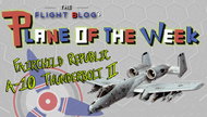 Plane of the Week: Fairchild Republic A-10 Thunderbolt II