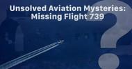 Aviation Mysteries: Flying Tiger Line Flight 739