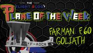 Plane of the Week: Farman F.60 Goliath