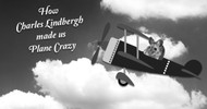 Everyone Wanted to Be Charles Lindbergh (Including Mickey Mouse)