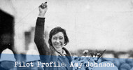 Amy Johnson: First Female Pilot to Fly Solo to Australia