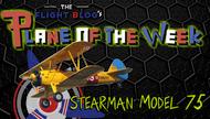Plane of the Week: Boeing-Stearman Model 75